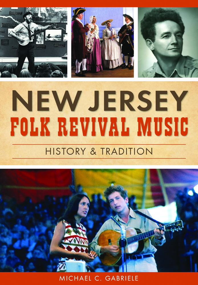 """New Jersey Folk Revival Music: History & Tradition,"" by New Jersey author and historian Michael Gabriele"
