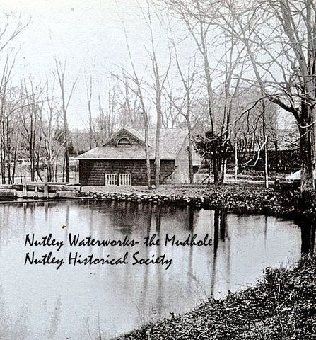 Nutley Waterworks- the Mudhole Nutley Historical Society
