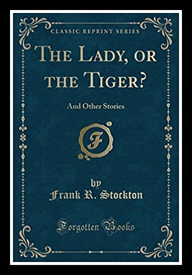 The Lady or the Tiger? Frank Stockton